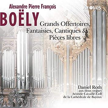 Boëly: Grands Offertoires, Fantaisies, Cantiques & Pièces libres