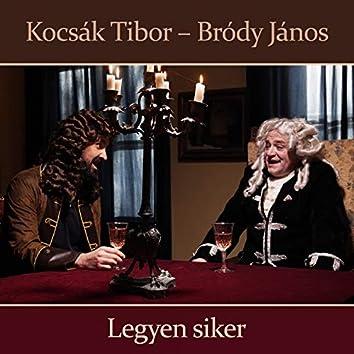 Legyen siker (feat. Mészáros Árpád Zsolt, Zöld Csaba)