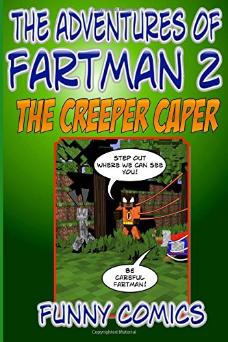 The Adventures Of Fart Man - The Creeper Caper (Minecraft Stories, Band 2)