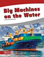 Big Machines on the Water