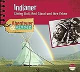 Abenteuer & Wissen: Indianer. Sitting Bull, Red Cloud und ihre Erben - Maja Nielsen