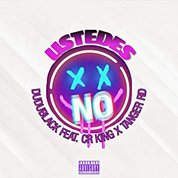 Ustedes No (feat. Cr King & Tanger RD)