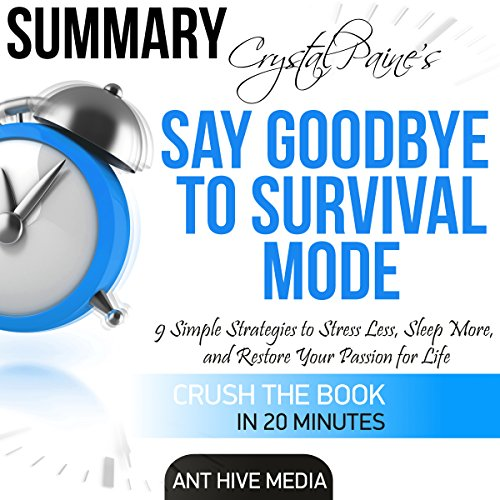 Crystal Paine's Say Goodbye to Survival Mode Summary & Analysis audiobook cover art