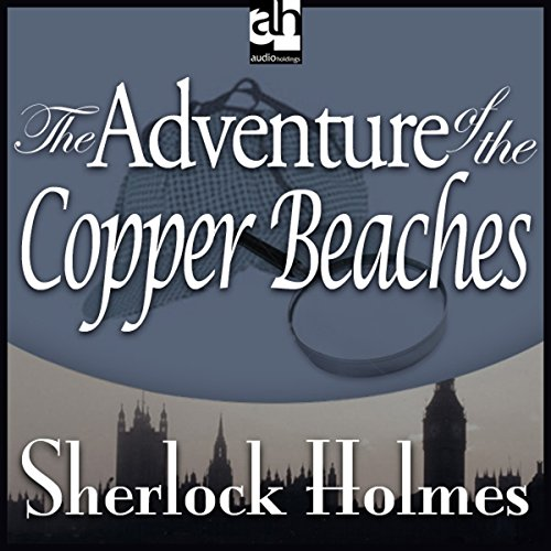 Sherlock Holmes     The Adventure of the Copper Beeches              By:                                                                                                                                 Arthur Conan Doyle                               Narrated by:                                                                                                                                 Edward Raleigh                      Length: 54 mins     Not rated yet     Overall 0.0