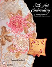 Silk Art Embroidery: A Woman's History of Ornament & Empowerment