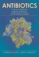 Antibiotics: Challenges, Mechanisms, Opportunities (ASM Books)