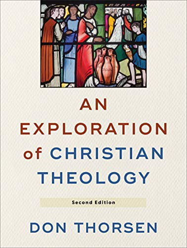 Compare Textbook Prices for Exploration of Christian Theology 2 Edition ISBN 9781540961747 by Don Thorsen