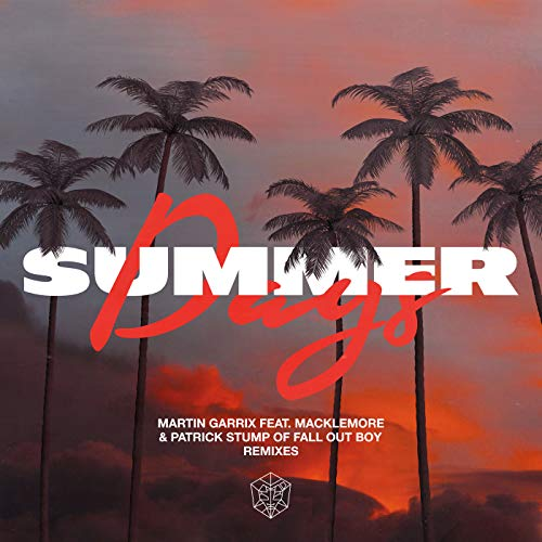 Summer Days (feat. Macklemore & Patrick Stump of Fall Out Boy) (Tiësto Remix) [Clean]