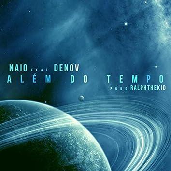 Além do Tempo (feat. Denov & Ralphthekid)