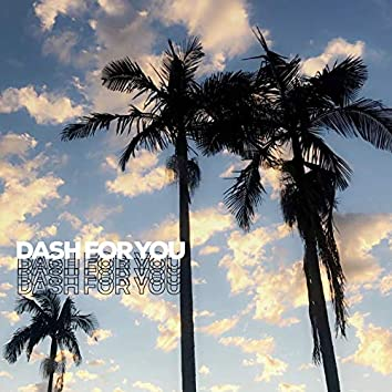 Dash for You