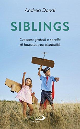 Siblings. Crescere fratelli e sorelle di bambini con disabilità