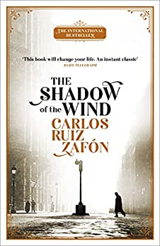 The Shadow Of The Wind (The Cemetery of Forgotten Series Book 1) by [Carlos Ruiz Zafon]