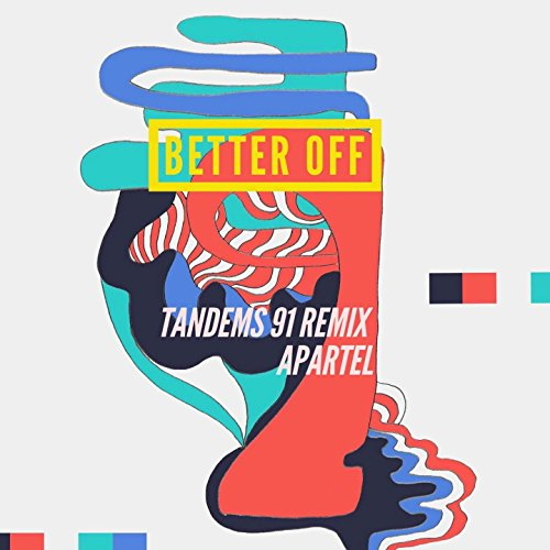 Better off Tandems 91 (Remix Version)