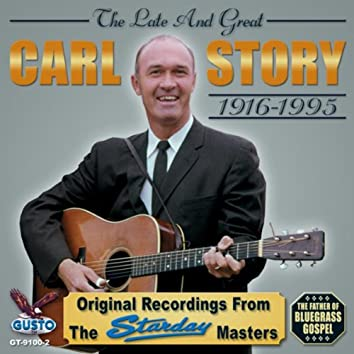 The Late and Great Carl Story 1916-1995