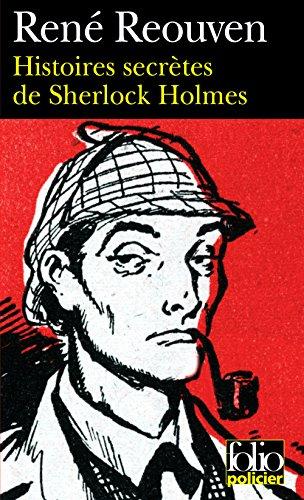 Histoires secrètes de Sherlock Holmes (French Edition)