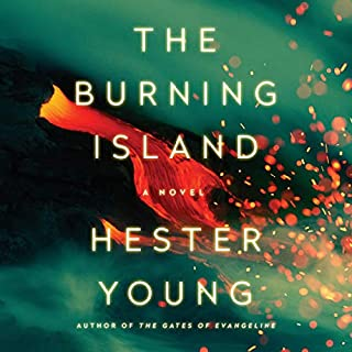 The Burning Island                   By:                                                                                                                                 Hester Young                               Narrated by:                                                                                                                                 January LaVoy                      Length: 11 hrs and 10 mins     16 ratings     Overall 4.5