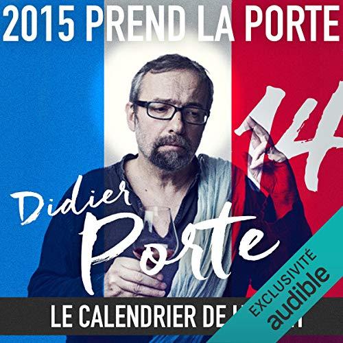 Couverture de 2015 prend la Porte - Le calendrier de l'avent du 16 au 31 juillet 2015