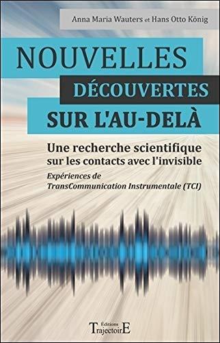 Nouvelles découvertes sur l'au-delà - Une recherche scientifique sur les contacts avec l'invisible