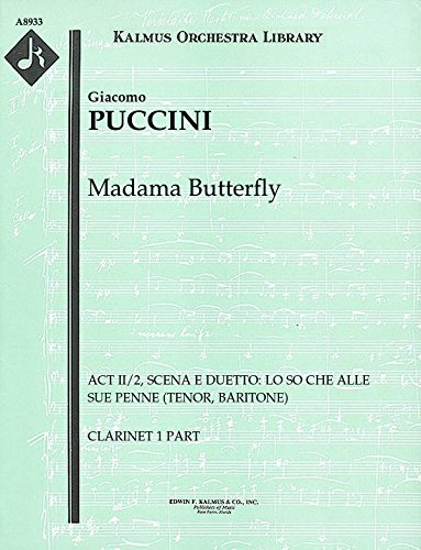 Madama Butterfly (Act II/2, Scena e Duetto: Lo so che Alle sue Penne (tenor, baritone)): Clarinet 1 and 2 parts (Qty 2 each) [A8933]