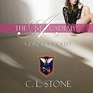 Drop of Doubt     The Academy: The Ghost Bird, Book 5              Written by:                                                                                                                                 C. L. Stone                               Narrated by:                                                                                                                                 Natalie Eaton                      Length: 13 hrs and 53 mins     Not rated yet     Overall 0.0