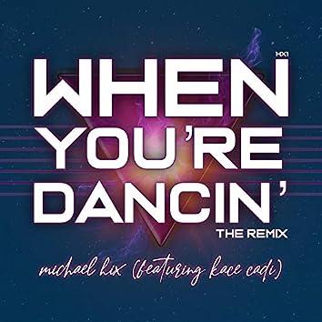 When You're Dancin' (feat. Kace Cadi)