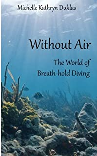 Without Air: Research in Breath-hold Diving (New Publishers Series)