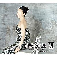 LOVE SONGS VI(in digipak)(ltd.) by Fuyumi Sakamoto (2015-11-25)
