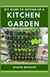 DIY Guide To Setting up a Kitchen Garden: Simplified Manual from start to finish