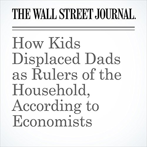 How Kids Displaced Dads as Rulers of the Household, According to Economists copertina