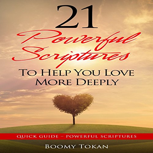 21 Powerful Scriptures: To Help You Love More Deeply audiobook cover art
