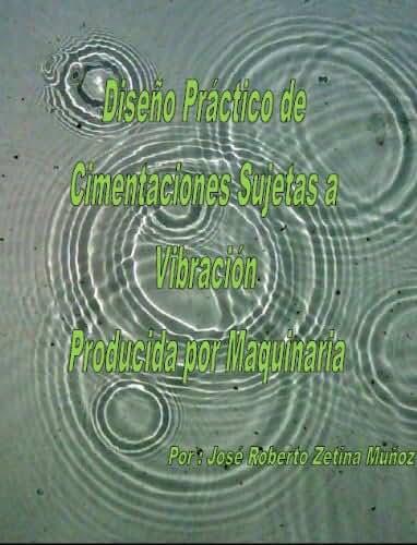 Diseño Práctico de Cimentaciones Sujetas a Vibración de Maquinaría (Spanish Edition)