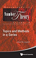 Topics and Methods in Q-Series (Monographs in Number Theory)