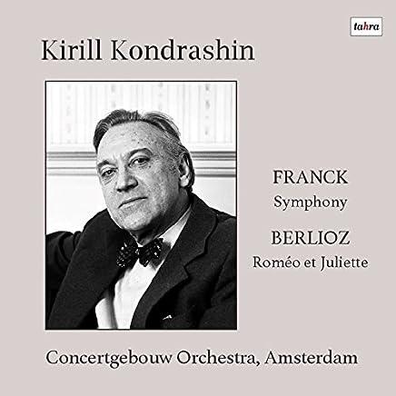 フランク : 交響曲 | ベルリオーズ : 劇的交響曲 「ロメオとジュリエット」 (Franck : Symphony | Berlioz : Romeo et Juliette / Kirill Kondrashin | Concertgebouw Orchestra, Amsterdam) [CD] [Live Recording] [日本語帯・解説付]