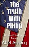 L'élection présidentielle, tome 1 : The truth with philip par Assecq