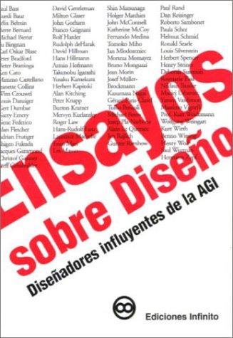 Ensayos Sobre Diseno/ Essays on Design: Disenadores Influyentes De La Agi/influential Designers In The Agi