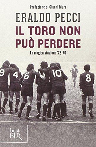 Il Toro non può perdere. La magica stagione '75-'76 (Best BUR)