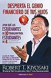 Despierta el genio financiero de tus hijos: La guía de Padre Rico para la educación financiera de...