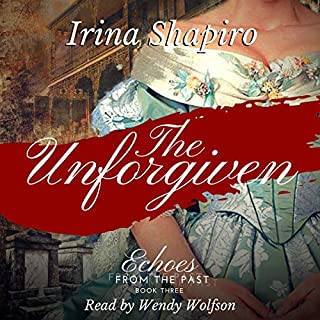 The Unforgiven      Echoes from the Past, Book 3              By:                                                                                                                                 Irina Shapiro                               Narrated by:                                                                                                                                 Wendy Wolfson                      Length: 12 hrs and 19 mins     35 ratings     Overall 4.7