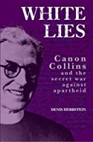 White Lies – Canon John Collins and the Secret War Against Apartheid