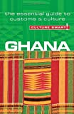 Ghana - Culture Smart!: the essential guide to customs & culture: The Essential Guide to Customs and Culture - Ian Utley