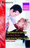 The Marriage Ultimatum and Slow Dancing With a Texan (Silhouette Desire)