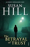The Betrayal of Trust: Simon Serrailler Book 6