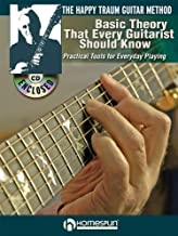 The Happy Traum Guitar Method - Basic Theory That Every Guitarist Should Know: Practical Tools for Everyday Playing