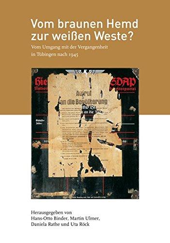 Vom braunen Hemd zur weißen Weste?: Vom Umgang mit der Vergangenheit in Tübingen nach 1945 (Kleine Tübinger Schriften)