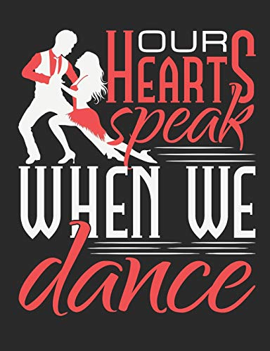 Our Hearts Speak When We Dance: Ballroom Dancing Notebook, Blank Paperback Book to write in, Ballroom Dancer Gift, 150 pages, college ruled