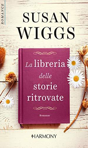 La libreria delle storie ritrovate: Harmony Romance (Italian...