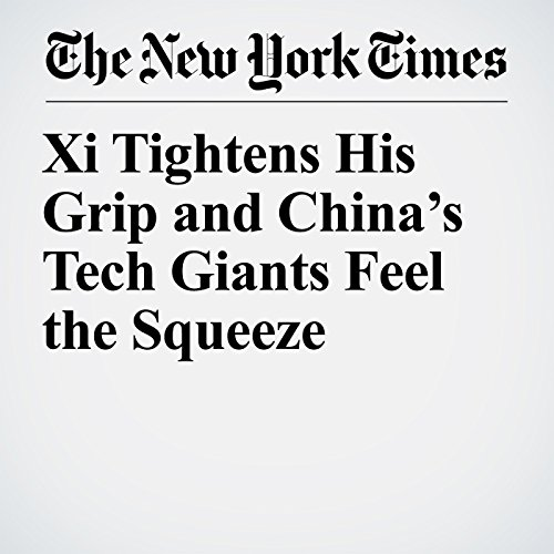 Xi Tightens His Grip and China's Tech Giants Feel the Squeeze copertina