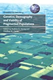 Genetics, Demography and Viability of Fragmented Populations (Conservation Biology, Band 4)