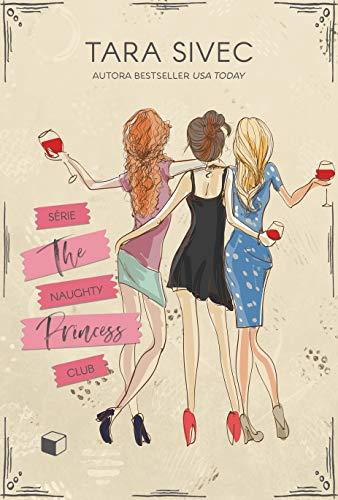 Box The Naughty Princess Club: A Trilogia Completa