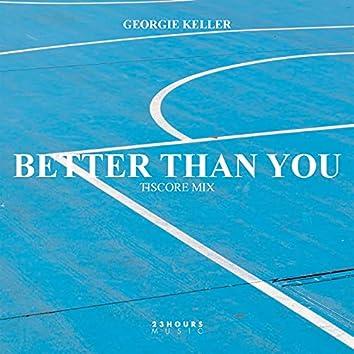 Better Than You (Tiscore Mix)